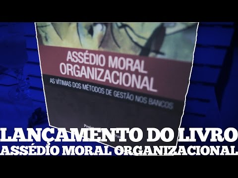 Lançamento do livro Assédio Moral Organizacional