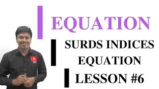 EQUATION_LESSON #6~Equation based on Surds and Indices
