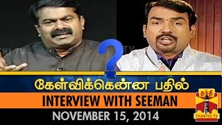 Kelvikkenna Bathil - Interview With Seeman (15/11/2014) - Thanthi TV