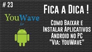 """getlinkyoutube.com-Como Baixar e Instalar Aplicativos Android no PC """"Via: YouWave"""" - Fica a Dica ! - Aula 23"""