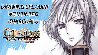 Drawing Lelouch with Tinted Charcoals! [HD]