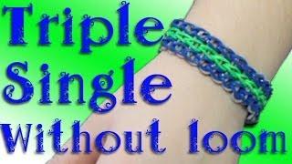 Rainbow Loom: Triple Single Without Loom Tutorial