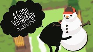 getlinkyoutube.com-DO YOU WANNA BUILD A SNOWMAN!? | A Good Snowman is Hard to Build