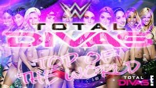 getlinkyoutube.com-WWE Total Divas 2015 Theme Song - Top Of The World