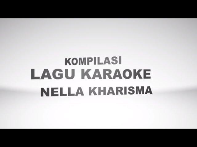 Kompilasi Lagu Karaoke Nella Kharisma TerPopuler terHits by KumpulanLaguKaraoke karaoke tanpa vokal