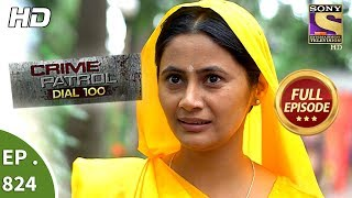 Crime Patrol Dial 100 - Ep 824 - Full Episode - 19th July, 2018 width=