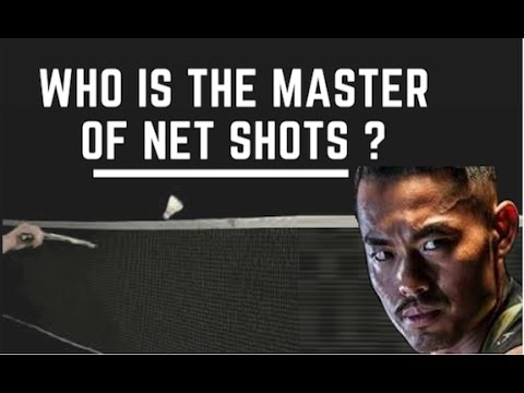 WHO IS THE MASTER OF BADMINTON NET SHOTS ?