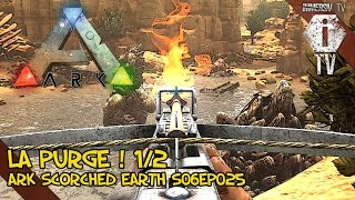 getlinkyoutube.com-LA PURGE 1/2 (PvP) - Ark Survival Evolved Scorched Earth FR - S06EP025