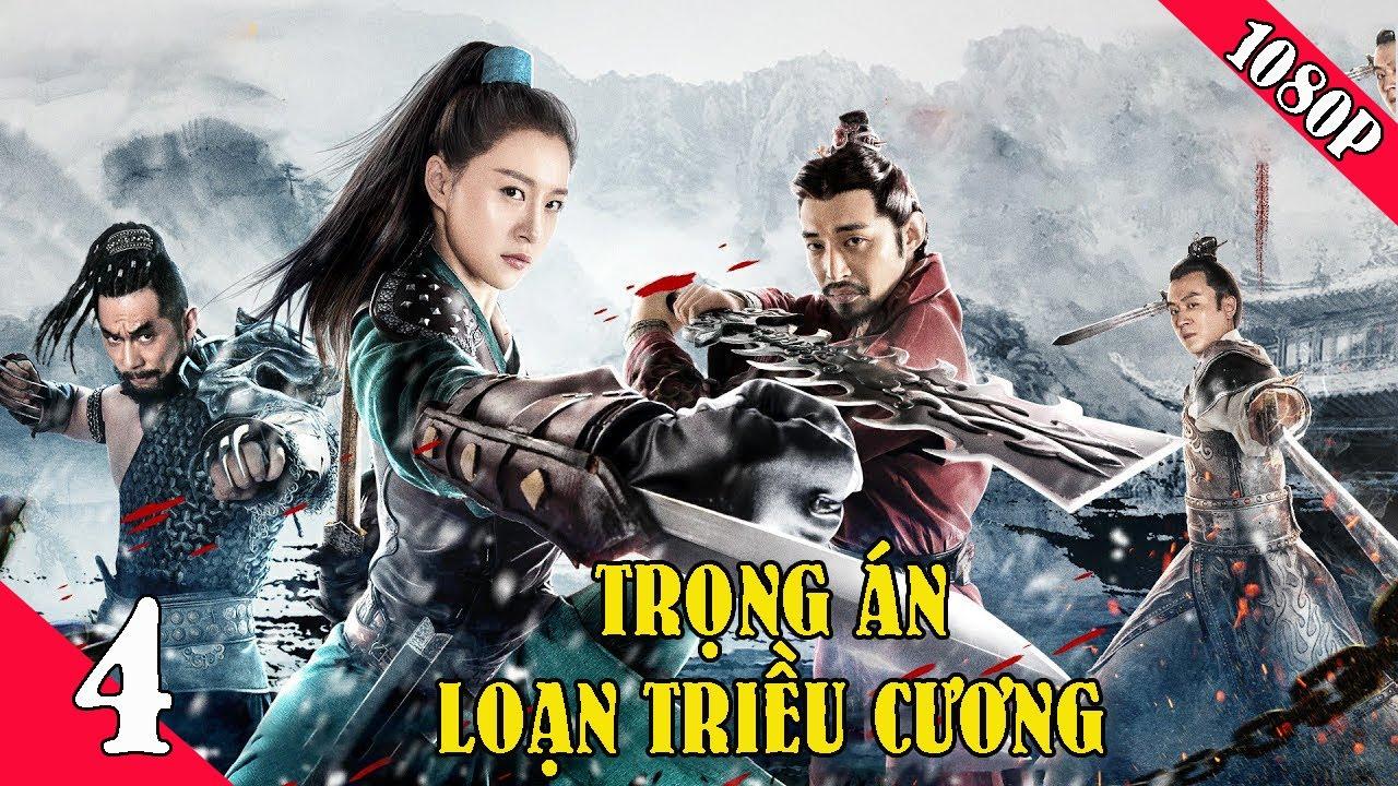 Phim Lẻ Hay 2020 | TRỌNG ÁN LOẠN TRIỀU CƯƠNG - P4 | Phim Trinh Thám, Phá Án | Phim Chiếu Rạp Mới