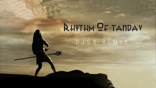 getlinkyoutube.com-RHYTHM OF TANDAV [DJSX REMIX]