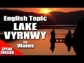 Learning English Lesson 62 (Lake Vyrnwy), Mr Duncan Learning English