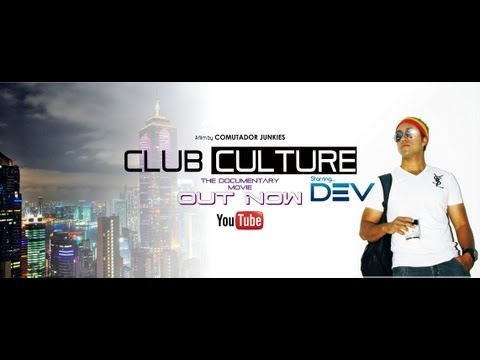 DJ DEV CLUB CULTURE ( The Documentary Movie )