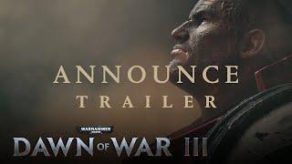 Warhammer 40000: Dawn of War III - Announcement Trailer