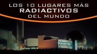 getlinkyoutube.com-Los 10 lugares más radiactivos del mundo