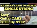 Kabhi na kabhi to miloge Shaapit Guitar tabs lesson single string quite easy for beginners