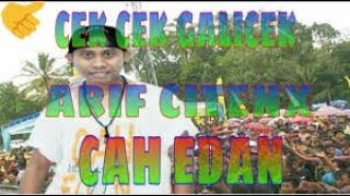 CEK CEK GALICEK - ARIF CITENX Karaoke Dangdut