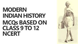 Modern Indian History: MCQs based on Class 9 to 12 NCERT [UPSC CSE/IAS Preparation]