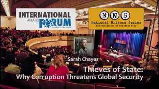 Sarah Chayes - Thieves of State: Why Corruption Threatens Global Security