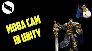 MAKING A MOBA CAM IN UNITY