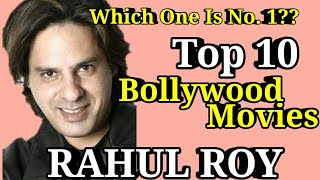RAHUL ROY Bollywood Actor | Top 10 Movies List | Best Films