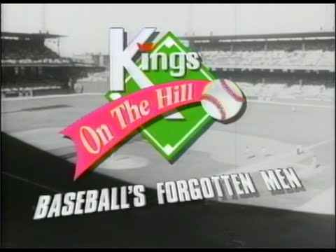 Kings on the Hill: Baseball's Forgotten Men