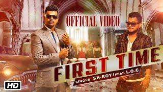 getlinkyoutube.com-First Time | Sh-Roy ft. L.O.C. | Official Video | Latest Punjabi Song 2015