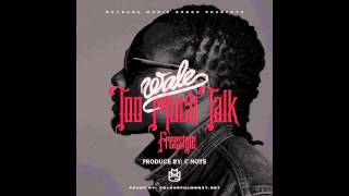 Wale - Too Much Talk Freestyle