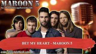 BET MY HEART - MAROON 5 Karaoke
