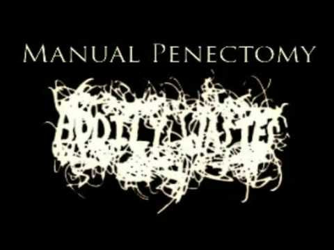 Bodily Wastes - Manual Penectomy (Full Album)
