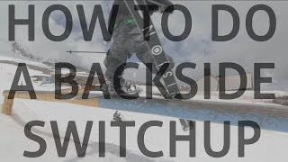 How to do a backside switch up on skis