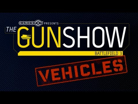 The Gun Show - Battlefield 3 - Vehicles