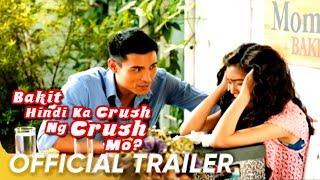 getlinkyoutube.com-BAKIT HINDI KA CRUSH NG CRUSH MO full trailer