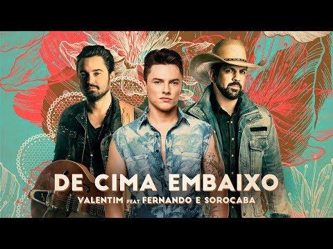 De cima embaixo - Valentim feat Fernando & Sorocaba