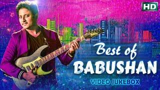 Best Of BABUSHAN    Full Video JukeBox    Sarthak Music