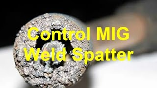 How To Control MIG Weld Spatter
