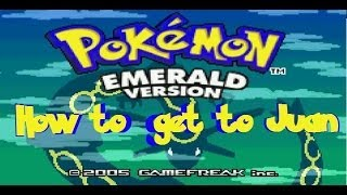 How to get to Juan Gym 8 Pokemon Emerald