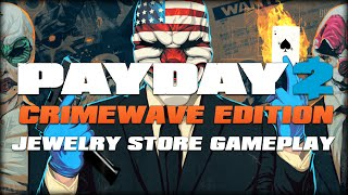 getlinkyoutube.com-Payday 2: Crimewave Edition - Jewelry Store Heist (Early XB1 Gameplay)