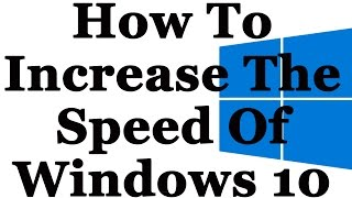 getlinkyoutube.com-Windows 10 - How To Make It Faster And Increase Performance