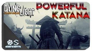 getlinkyoutube.com-Dying Light: How to Create a Powerful Weapon Premium Katana 2550 Damage + Gameplay