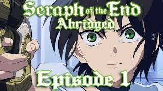 getlinkyoutube.com-Seraph of the End Abridged: Episode 1