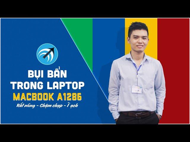 Macbook A1286 - Hướng dẫn vệ sinh laptop Macbook A1286