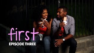 FIRST | Episode 3 -
