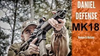getlinkyoutube.com-DANIEL DEFENSE MK18 SBR : COMPLETE REVIEW & HISTORY
