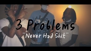getlinkyoutube.com-3 Problems - Never Had Shit (Official Video)