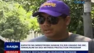 Kapatid ng ministrong hawak pa rin umano ng INC, isinailalim sa DOJ witness protection program