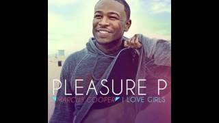 Pleasure P - I Love Girls (ft. Tyga)