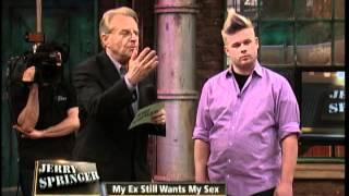 getlinkyoutube.com-My Ex Still Wants My Sex (The Jerry Springer Show)