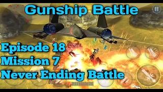 Gunship Battle Episode 18 Mission 7 - Never Ending Battle