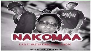 NAKOMAA - E.R.Q ft. MASTER KIMBO x KAA LA MOTO.