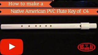 Native American Style PVC Flute In The Key Of C4! width=
